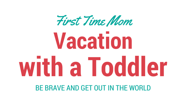 Vacation with a Toddler