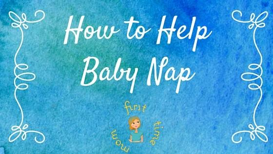 How to Help Baby Nap