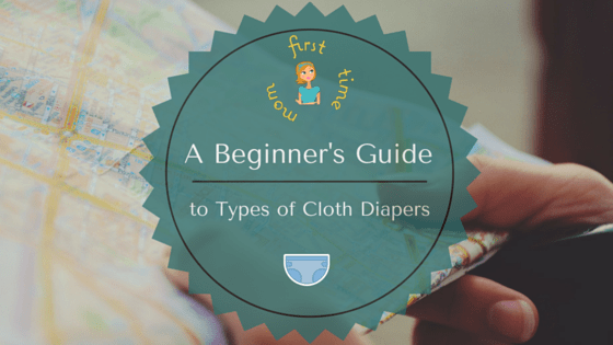 A Beginner's Guide to Types of Cloth Diapers