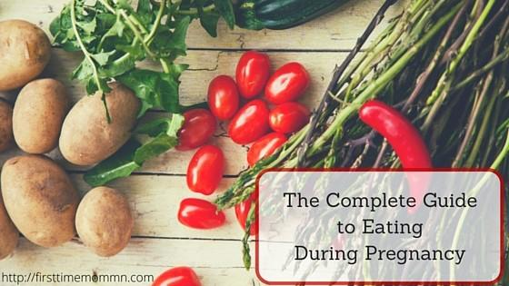 The Complete Guide to Eating During Pregnancy