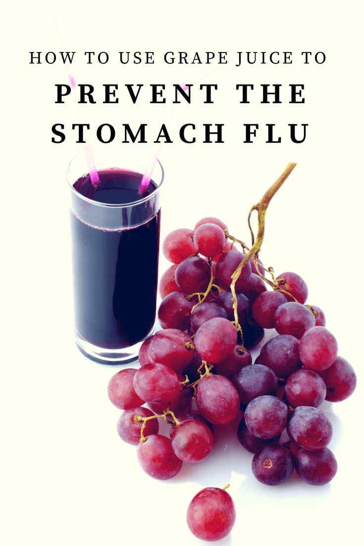 How do you use grape juice to prevent the stomach flu from spreading through your family? Why does it work and how does it work?