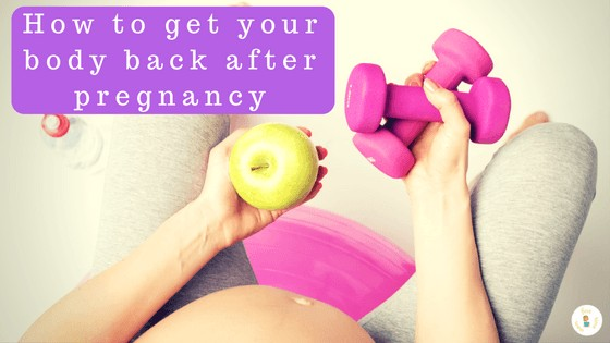How to get your body back after pregnancy?
