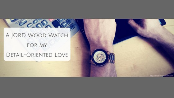 A JORD Wood Watch for my Detail-Oriented Love