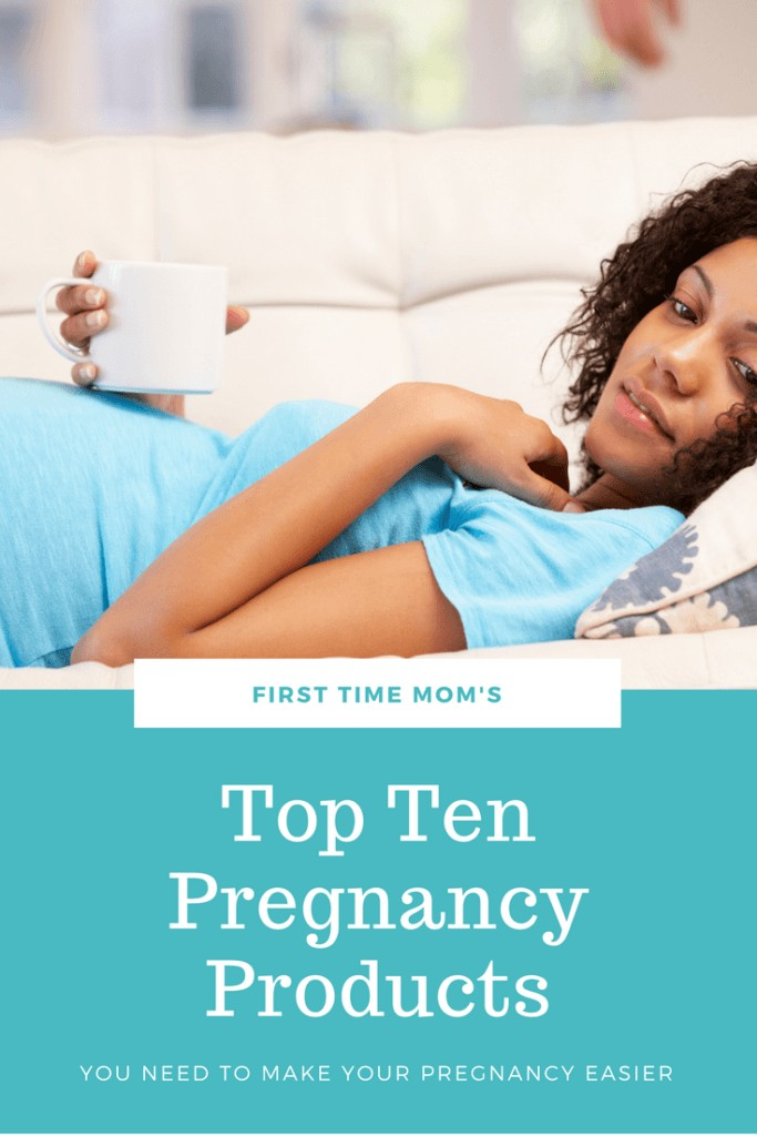 First Time Mom's Top Ten Pregnancy Products You Need to Make Your Pregnancy Easier. Pin now and save it later when you have pregnancy brain!