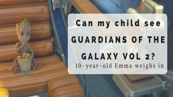 Can my child see GUARDIANS OF THE GALAXY? 10-year-old Emma Weighs In