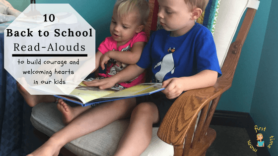 Ten Back to School Read-Alouds to Build Courage and Welcoming Hearts in our Kids