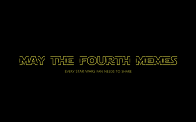The best May the Fourth Memes Every STAR WARS Fan Needs to Share