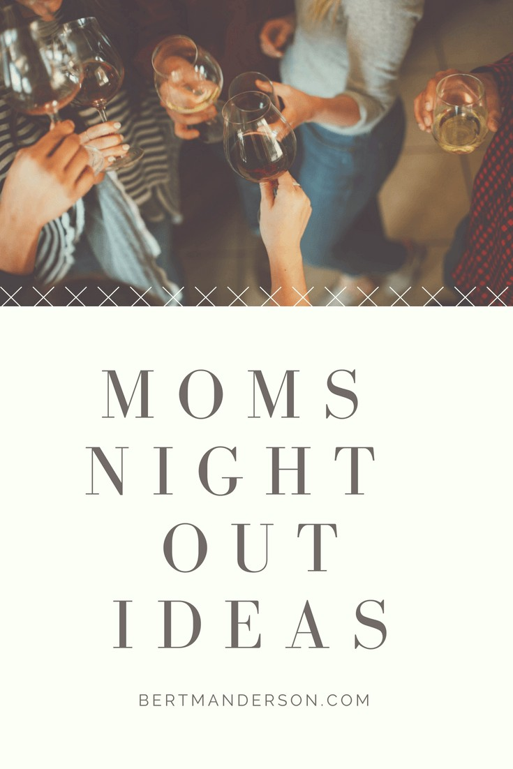 Moms Night Out Ideas to help foster community and fun with your mom friends. All different prices, tons of ideas!