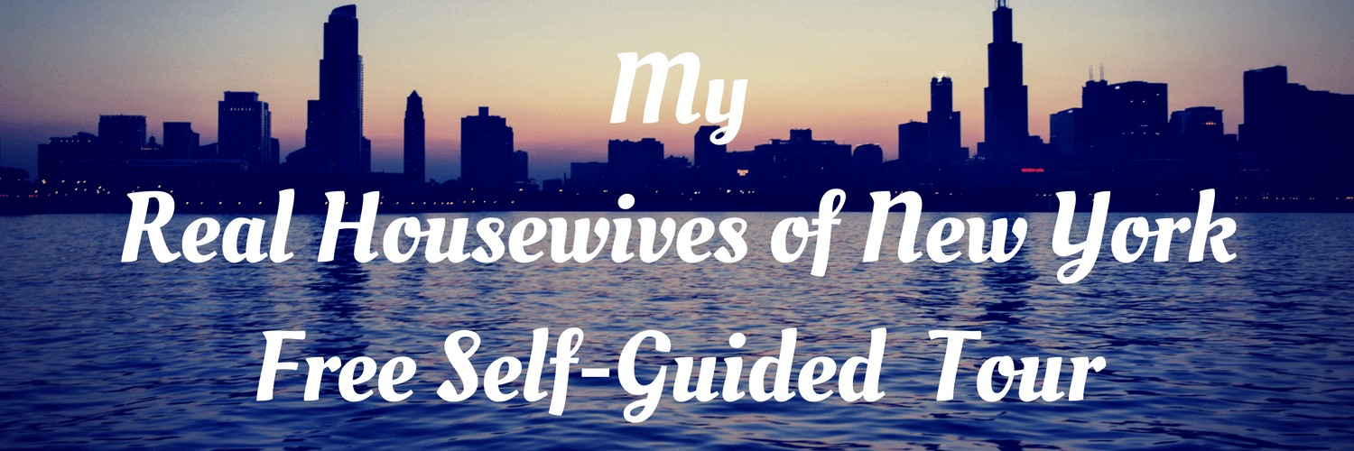 My Real Housewives of New York Free Self-Guided Tour