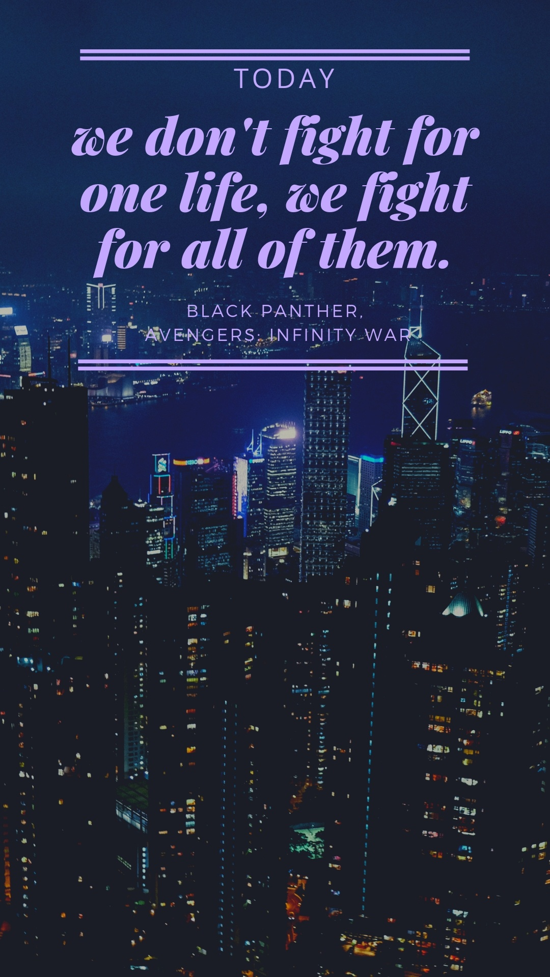 "Inspirational Marvel Quotes, Black Panther, ""Today we don't fight for one life, we fight for all of them."" #BlackPanther #quotes #MarvelQuotes #AvengersInfinityWar"