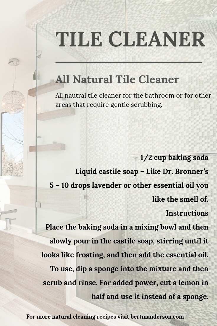 Tile Cleaner All Natural. Gentle on the environment but tough on those places that need good scrubbing. #greencleaning #diy #homemade #essentialoils