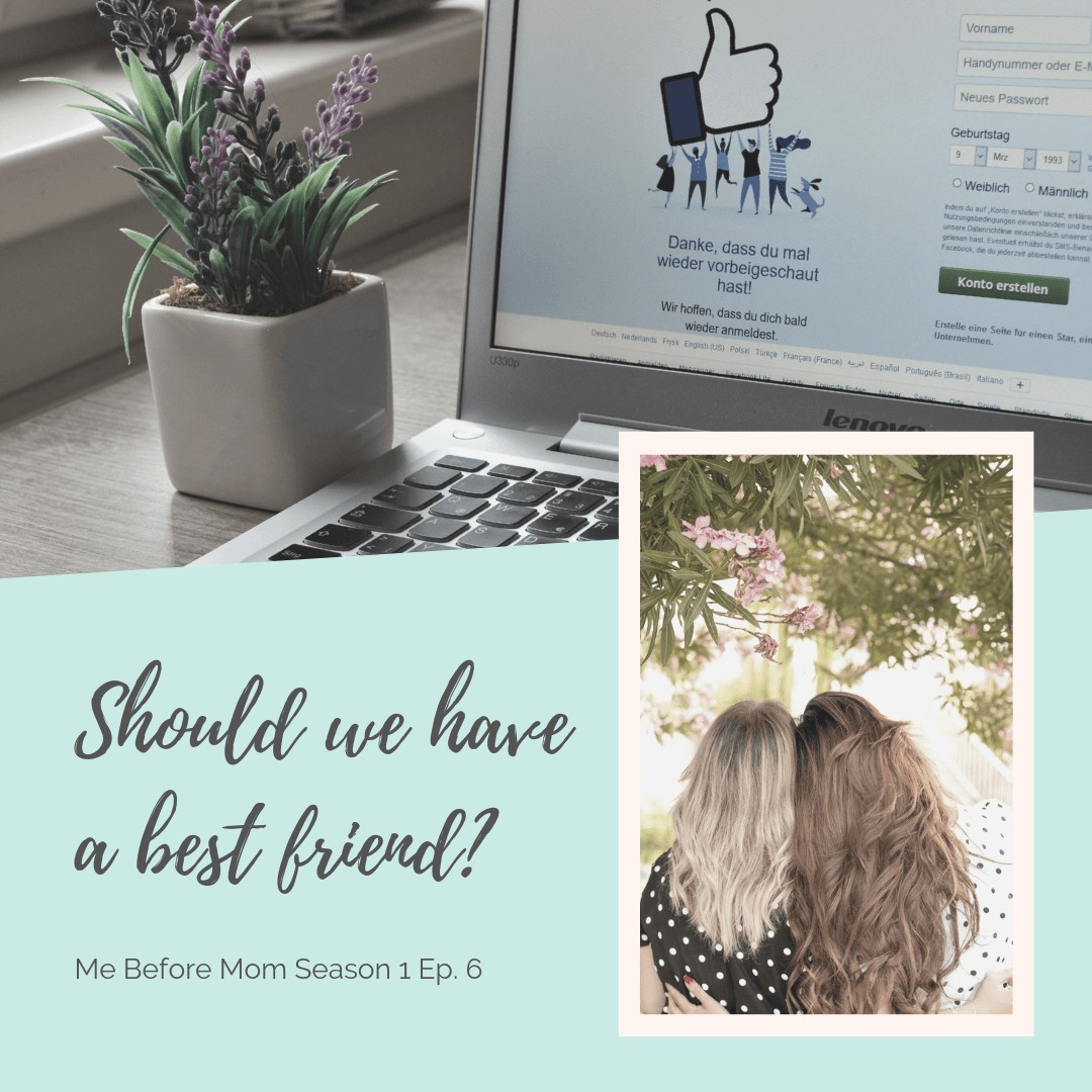 Should we advertise that we have a best friend? Why I don't think it's the best idea. #friendships #momlife #bestfriends