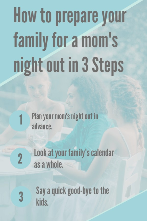 How to prepare your family for a moms night out in three easy steps. #family #momsnightout #mom #parenting