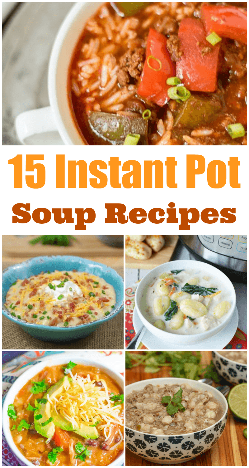 15 Instant Pot Soup Recipes to keep you warm on a chilly day