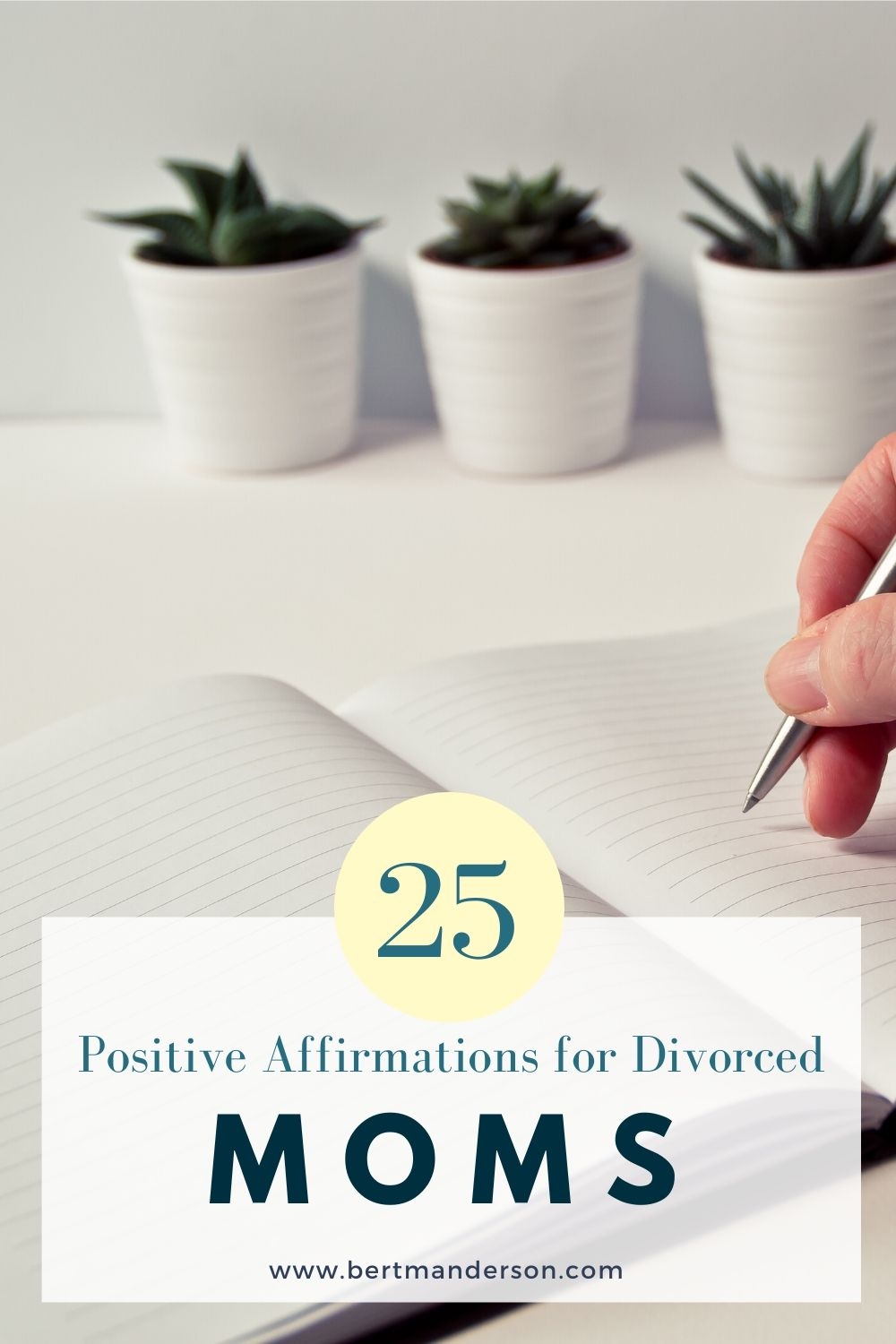 25 Positive Affirmations for moms who are going through a divorce. #quotes #affirmations #singlemomselfcare #mentalhealth